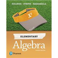 Elementary Algebra by Sullivan, Michael, III; Struve, Katherine R.; Mazzarella, Janet, 9780134566719