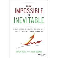From Impossible to Inevitable by Ross, Aaron; Lemkin, Jason, 9781119166719