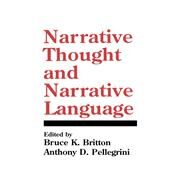 Narrative Thought and Narrative Language by Britton,Bruce K., 9781138976719