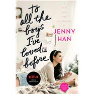 To All the Boys I've Loved Before by Han, Jenny, 9781442426719