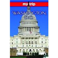 My Trip to Washington, D.C. by Polley, Joann, 9781589806719
