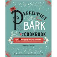 The Peppermint Bark Cookbook by Devito, Dominique, 9781604336719