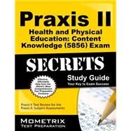 Praxis II Health and Physical Education: Content Knowledge (0856) Exam Secrets by Mometrix Media LLC, 9781610726719