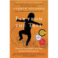 Far From the Tree Parents, Children and the Search for Identity by Solomon, Andrew, 9780743236720