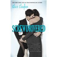 Screwdrivered by Clayton, Alice, 9781476766720