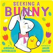 Seeking a Bunny by DiTerlizzi, Angela; Smith, Allie, 9781481476720