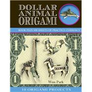 Dollar Animal Origami by Park, Won, 9781626866720