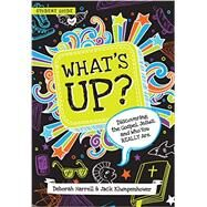 What's Up: Discovering the Gospel, Jesus, and Who You Really Are (Student Guide) by Deborah Harrell and Jack Klumpenhower, 9781939946720