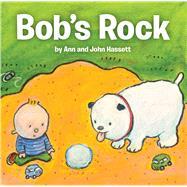 Bob's Rock by Hassett, Ann; Hassett, John, 9780807506721