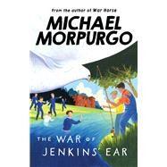 The War of Jenkins' Ear by Morpurgo, Michael, 9781405226721