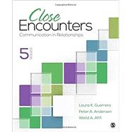 CLOSE ENCOUNTERS by Guerrero, Laura K.; Andersen, Peter A.; Afifi, Walid A., 9781506376721