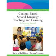 Content-Based Second Language Teaching and Learning An Interactive Approach by Hall Haley, Marjorie; Austin, Theresa Y., 9780133066722