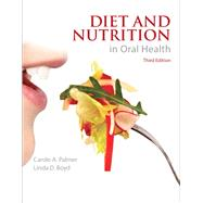Diet and Nutrition in Oral Health by Palmer, Carole; Boyd, Linda D., 9780134296722