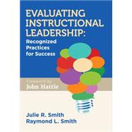 Evaluating Instructional Leadership by Smith, Julie R.; Smith, Raymond L.; Hattie, John, 9781483366722