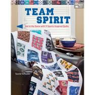 Team Spirit: Get in the Game With 10 Sports-inspired Quilts by Schuyler, Suzzane K., 9781604686722
