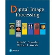 Digital Image Processing by Gonzalez, Rafael C.; Woods, Richard E., 9780133356724
