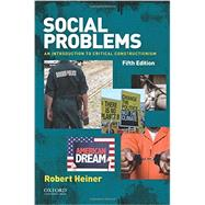 Social Problems An Introduction to Critical Constructionism by Heiner, Robert, 9780190236724