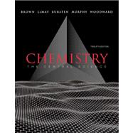 Chemistry : The Central Science by Theodore E. Brown;  H. Eugene H LeMay; Bruce E. Bursten; Catherine Murphy; Patrick Woodward;, 9780321696724