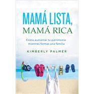 Mamá lista, mamá rica by Palmer, Kimberly, 9780718096724