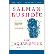 The Jaguar Smile by RUSHDIE, SALMAN, 9780812976724