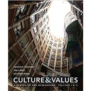 Culture and Values A Survey of the Humanities Volume I & II by Cunningham, Lawrence S.; Reich, John J.; Fichner-Rathus, Lois, 9781337296724