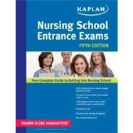 Kaplan Nursing School Entrance Exams by Kaplan, 9781609786724