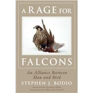 A Rage for Falcons by Bodio, Stephen J.; Wilde, Jonathan; Macdonald, Helen, 9781634506724