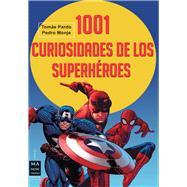 1001 curiosidades de los superheroes by Pardo, Tomas; Monje, Pedro, 9788415256724