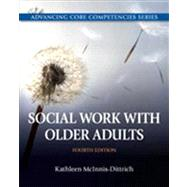 Social Work with Older Adults by McInnis-Dittrich, Kathleen, 9780205096725