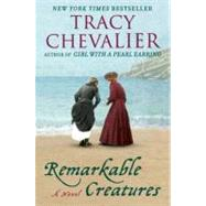 Remarkable Creatures A Novel by Chevalier, Tracy, 9780452296725