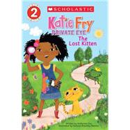 Scholastic Reader Level 2: Katie Fry, Private Eye #1: The Lost Kitten by Cox, Katherine; Newton, Vanessa Brantley, 9780545666725