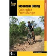 Mountain Biking Colorado's Front Range, 2nd A Guide to the Area's Greatest Off-Road Bicycle Rides by Hlawaty, Stephen, 9780762786725