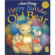 Happy Birthday, Old Bear by Hissey, Jane, 9781910706725