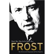Frost: That Was the Life That Was by Hegarty, Neil, 9780753556726