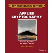 Applied Cryptography: Protocols, Algorithms and Source Code in C by Schneier, Bruce, 9781119096726