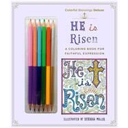 Colorful Blessings: He Is Risen Deluxe Edition with Pencils by Muller, Deborah, 9781250126726
