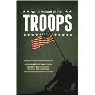 The Wit and Wisdom of the Troops by Eliot, Matthew, 9781604336726
