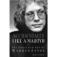 Accidentally Like a Martyr by Campion, James, 9781617136726