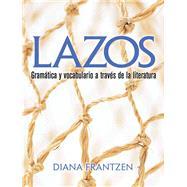 Lazos Gramática y vocabulario a través de la literatura by Frantzen, Diana, 9780131896727