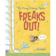 The Eensy Weensy Spider Freaks Out! Big-time! by Cummings, Troy, 9780553496727