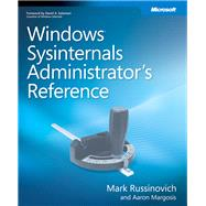 Windows Sysinternals Administrator's Reference by Margosis, Aaron; Russinovich, Mark E., 9780735656727