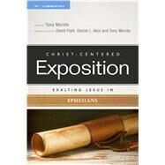 Exalting Jesus In Ephesians by Merida, Tony; Platt, David; Akin, Dr. Daniel L.; Merida, Tony, 9780805496727