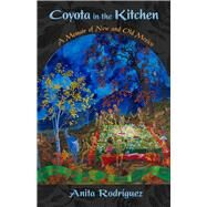 Coyota in the Kitchen by Rodríguez, Anita, 9780826356727