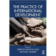 The Practice of International Development by Keilson; Jerrold, 9781466586727