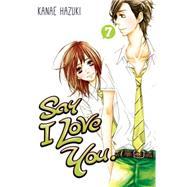 Say I Love You. 7 by Hazuki, Kanae, 9781612626727