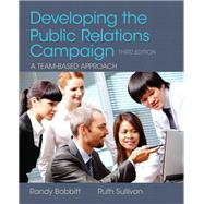 Developing the Public Relations Campaign by Bobbitt, Randy; Sullivan, Ruth, 9780205066728