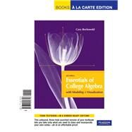 Essentials of College Algebra with Modeling and Visualization,  Books A La Carte by Rockswold, Gary K., 9780321726728