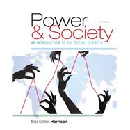Power and Society An Introduction to the Social Sciences by Harrison, Brigid C., 9781305576728