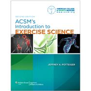 ACSM's Introduction to Exercise Science, 2nd edition by Jeffrey A. Pottinger, 9781451176728