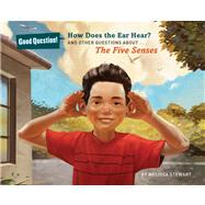 How Does the Ear Hear? And Other Questions about The Five Senses by Stewart, Melissa; Madsen, Jim, 9781454906728
